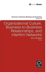 Organizational Culture, Business-to-business Relationships, and Interfirm Networks