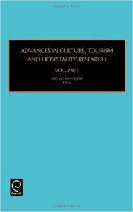 Advances in Culture, Tourism and Hospitality Research, Volume 1 (Advances in Culture) (Advances in Culture, Tourism and Hospitality Research)