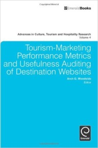 Tourism-Marketing Performance Metrics and Usefulness Auditing of Destination Websites (Advances in Culture, Tourism and Hospitality Research)