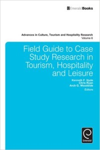 Field Guide to Case Study Research in Tourism, Hospitality and Leisure: 6 (Advances in Culture, Tourism and Hospitality Research)