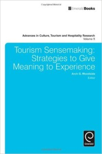 Tourism Sensemaking: Strategies to Give Meaning to Experience (Advances in Culture, Tourism and Hospitality Research)